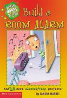 Science Dares You!: Build a Room Alarm