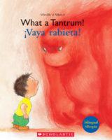 What a Tantrum / Vaya Rabieta