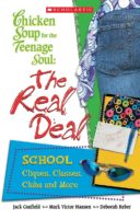 Chicken Soup for the Teenage Soul: The Real Deal: School