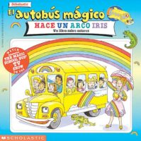 The Magic School Bus Makes a Rainbow