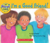 I'm a Good Friend!