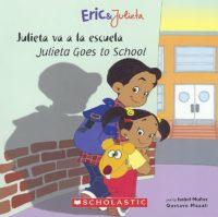 Eric & Julieta: Julieta Goes to School / Julieta va a la escuela