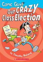 Comic Guy Series: Our Crazy Classroom Election