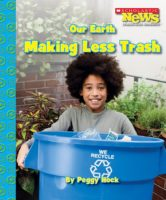 Our Earth: Making Less Trash