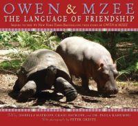 Owen & Mzee: The Language of Friendship