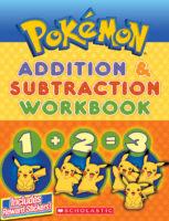 POKEMON: Workbook #2: Addition & Subtraction