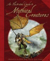 Illustrated Guide to Mythical Creatures