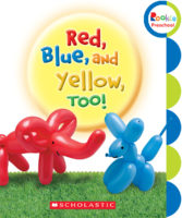 Red, Blue, and Yellow Too!