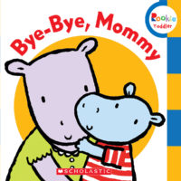 Bye-Bye, Mommy