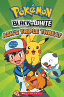 Pokemon: Unova Reader #1: Ash's Triple Threat