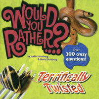 Would You Rather...? Terrifically Twisted