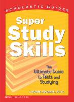 SCHOLASTIC GUIDE: SUPER STUDY SKILLS