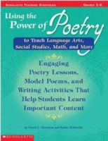 Using the Power of Poetry to Teach Language Arts, Social Studies, Math, and More