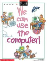 WE CAN USE THE COMPUTER GRADE 4 TEACHER'S EDITION D