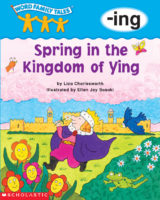 Word Family Tales: Spring in the Kingdom of Ying (-ing)