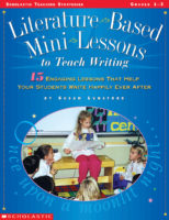 Literature-Based Mini Lessons to Teach Writing: 15 Engaging Lesson That help Your Students Write Happily Ever After