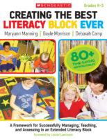Creating the Best Literacy Block Ever: K-3