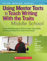 Using Mentor Texts to Teach Writing With The Traits in Middle School