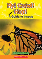 Fly! Crawl! Hop! A Guide to Insects