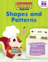 Scholastic Learning Express K2: Shapes and Patterns