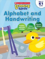 Scholastic Learning Express K1: Alphabet and Handwriting