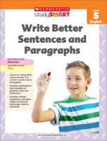 Scholastic Study Smart: Write Better Sentences and Paragraphs Level 5