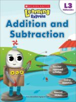 Scholastic Learning Express L3: Addition and Subtraction