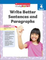 Scholastic Study Smart: Write Better Sentences and Paragraphs Level 4