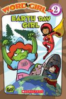 WordGirl Reader #5: Earth Day Girl