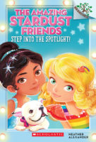 The Amazing Stardust Friends #1: Step into the Spotlight!