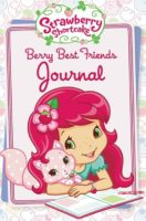 Strawberry Shortcake: Berry Best Friends Journal