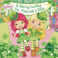 Strawberry Shortcake: Berry Lucky St. Patrick's Day