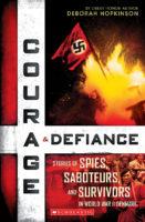 Courage & Defiance, Stories of Spies, Saboteurs, and Survivors in World War II Denmark