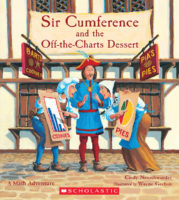 Sir Cumference and the Off-the-Charts Dessert