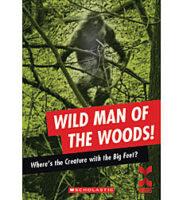 Wild Man of the Woods!