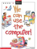 WE CAN USE THE COMPUTER GRADE 2 TEACHER'S EDITION B