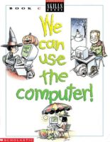 WE CAN USE THE COMPUTER BOOK C: GRADE 3
