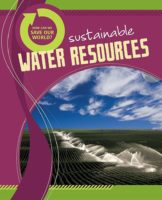 How Can We Save Our World? Sustainable Water Resources