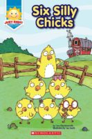 Just-Right Readers: B: Six Silly Chicks (2015)