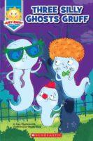 Three Silly Ghosts Gruff